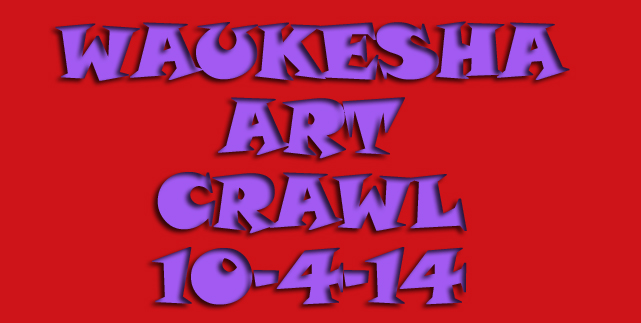 waukesha art crawl 2014 OCT 4